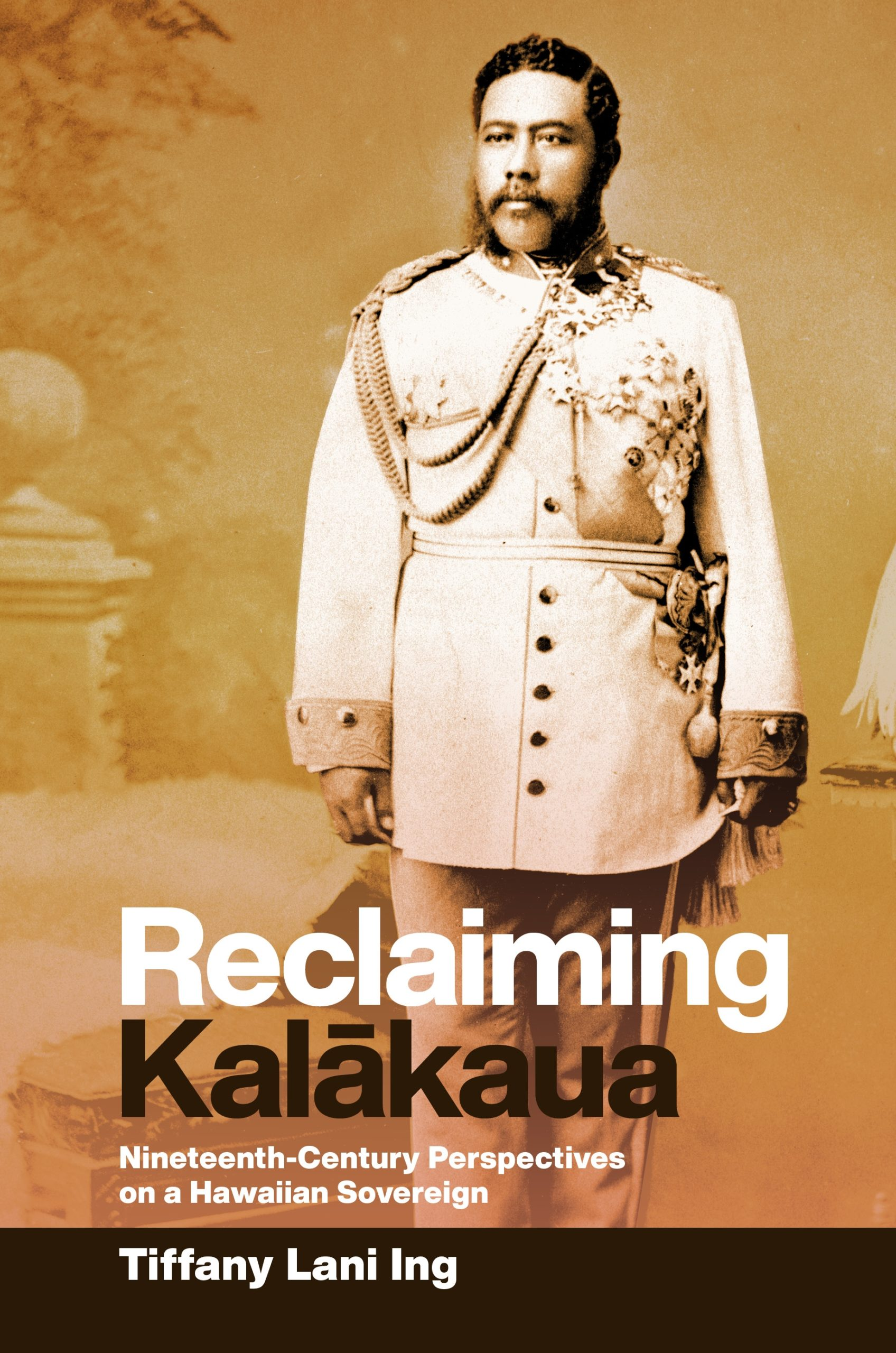 Book Cover Photo, Reclaimig Kalakaua by Tiffany Ing